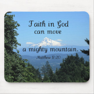 Matt:17:20 Faith in God can move a mighty mountain Mouse Pad