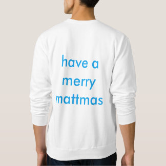 Matt Alexx; Mery Mattmas (Limited Edition Hoodie) Sweatshirt