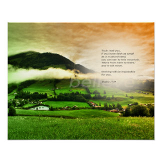 Matthew 17:20 Move mountains bible verse sunset Poster