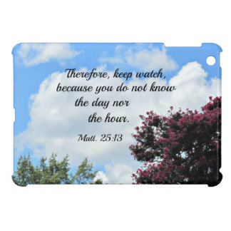Matthew 25:13 Therefore keep watch, because you Case For The iPad Mini