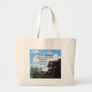 Matthew 25:13 Therefore keep watch, because you Large Tote Bag