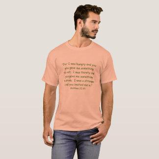 MATTHEW 25-35 SCRIPTURE T-SHIRT/CUSTOMIZABLE T-Shirt