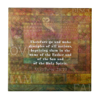 Matthew 28:19  Bible Verse Ceramic Tiles