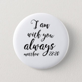 Matthew 28:20 2 inch round button