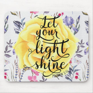 MATTHEW 5 16 LET YOUR LIGHT SHINE MOUSE PAD