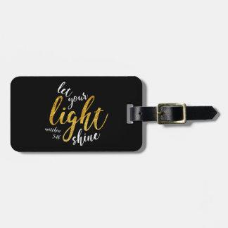 Matthew 5:16 - Shine Your Light Luggage Tag