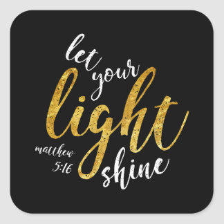 Matthew 5:16 - Shine Your Light Square Sticker