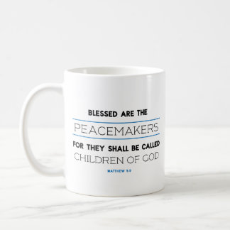 Matthew 5:9, Blessed Are The Peacemakers Mug