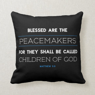 Matthew 5:9, Blessed Are The Peacemakers Pillow