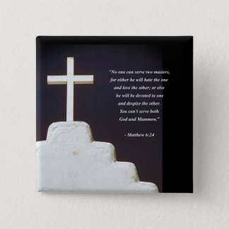 MATTHEW 6:24 Bible Verse 2 Inch Square Button
