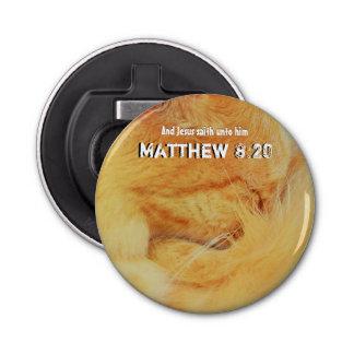 Matthew 8 : 20 bottle opener