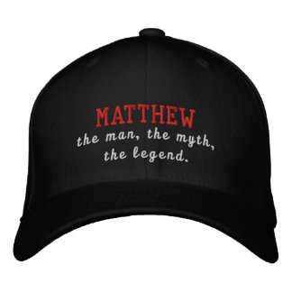 Matthew the man, the myth, the legend embroidered hat