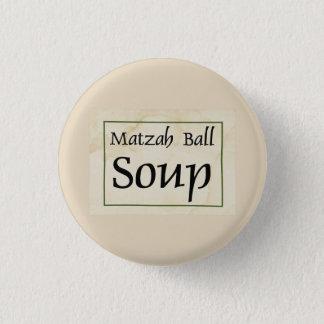 Matzah Ball Soup 1 Inch Round Button
