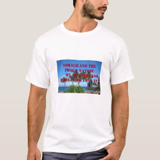 Maui64, SOMALILAND THE PROUD NATION      MY Mot... T-Shirt