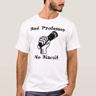 Mauvais professeur, aucun T-shirt de biscuit