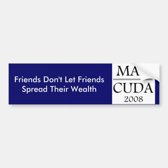 MAV-CUDA, Friends Don't Let Friend... - Customized Bumper Sticker