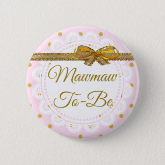 Mawmaw To Be Baby Shower Pink & Gold Button