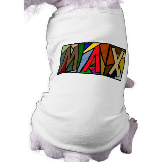 MAX ~ PERSONALIZED BIG LETTERS~ PET-WARE FOR DOGS! SHIRT