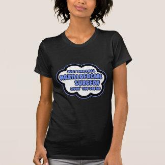 Maxillofacial Surgeon .. Livin' The Dream T-Shirt