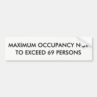 Maximum Occupancy Bumper Sticker