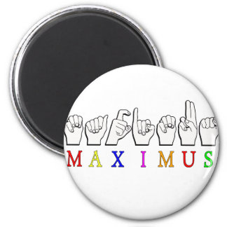 MAXIMUS FINGERSPELLED ASL NAME SIGN 2 INCH ROUND MAGNET