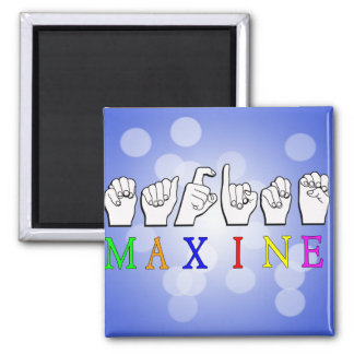 MAXINE ASL FINGERSPELLED NAME SIGN SQUARE MAGNET