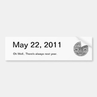 May 22, 2011, the Day after the Rapture Bumper Sticker