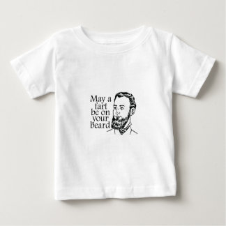 May a Fart be on your Beard Baby T-Shirt