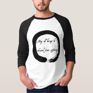 """May all beings be released from suffering"" tshirt"