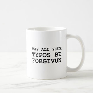 May All Of Your Typos Be Forgiven Coffee Mug