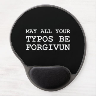 May All Of Your Typos Be Forgiven Gel Mouse Pad