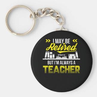 May Be Retired But Always Teacher Shirt Keychain
