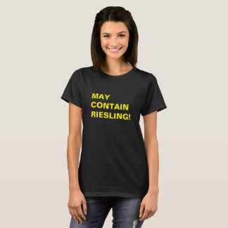 MAY CONTAIN RIESLING! T-Shirt