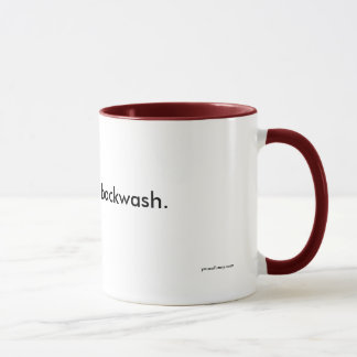 May contain spit lined mug