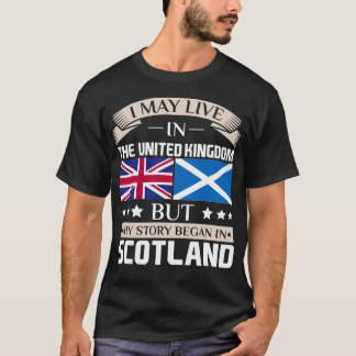 May Live in UK Story Began in Scotland Flag Shirt