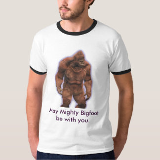 May Mighty Bigfoot be with you. T-Shirt