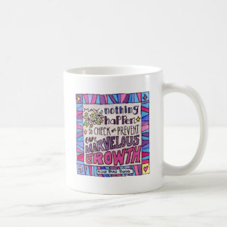 May nothing happen to prevent our marvelous growth coffee mug