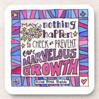 May nothing happen to prevent our marvelous growth drink coasters