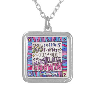 May nothing happen to prevent our marvelous growth silver plated necklace