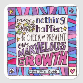 May nothing happen to prevent our marvelous growth square sticker
