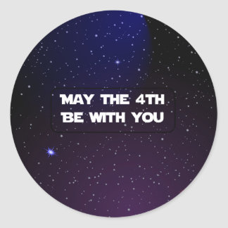 May the 4th Be With You Classic Round Sticker