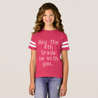 May the 4th Grade be with you T-Shirt