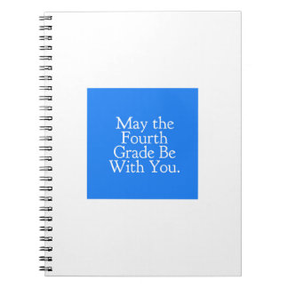 May the 4th Grade be with you Teacher Student Gift Notebook