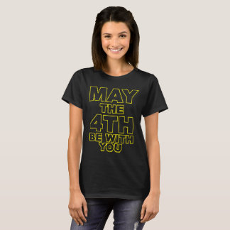 May The 4ThH Be With You T-Shirt
