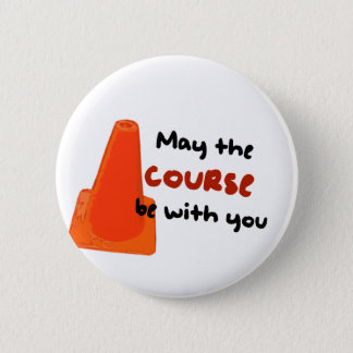 May the course be with you 2 inch round button