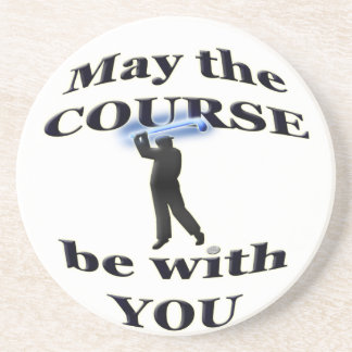 May the course be with you beverage coasters