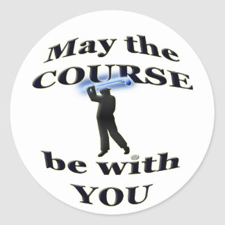 May the course be with you classic round sticker