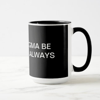 MAY THE DOGMA BE WITHIN YOU...ALWAYS MUG