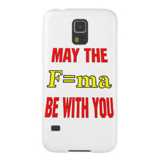 May The F=ma Be With You Force = Mass x Accelerati Galaxy S5 Covers