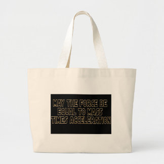 May the Force Be Large Tote Bag